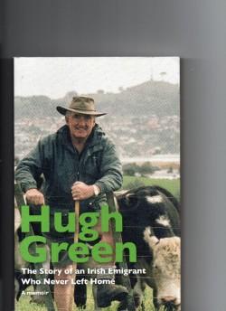 Hugh Green,A Memoir, 2011, an Irish emigrant who never left home