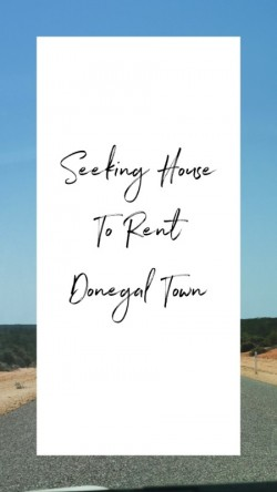 Seeking House to Rent Donegal Town