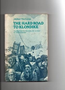 The Hard road to the Klondyke
