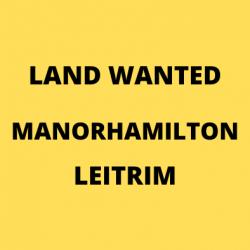 LAND WANTED, LEITRIM