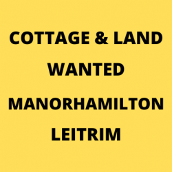 COTTAGE and LAND - LEITRIM
